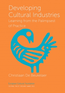 Developing Cultural Industries: Learning from the Palimpsest of Practice